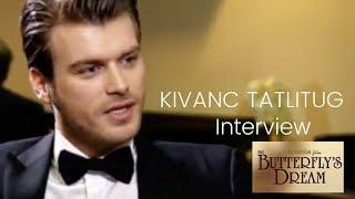 Kivanc Tatlitug ❖Butterfly's Dream ❖ Interview in Dubai ❖ English