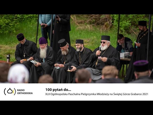 100 pytań do... - Paschalna Pielgrzymka Młodzieży na Świętej Górze Grabarce 2021