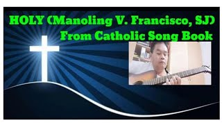 HOLY Manoling V Francisco SJ Guitar Tutorial With Lyrics amp Chords
