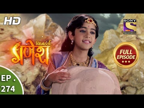 Vighnaharta Ganesh - Ep 274 - Full Episode - 7th September, 2018