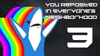 【Mashup】 you reposted in everyone's neighborhood 3