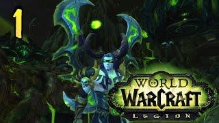 WoW Legion: Прокачка охотника на демонов #1 Путь Иллидари