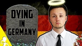 DYING IN GERMANY