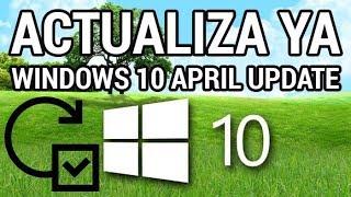 Ya disponible Windows 10 April 2018 Update (RS4 v1803) www.informaticovitoria.com