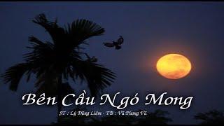 Bên Cầu Ngó Mong - Vũ Phong Vũ