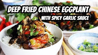 DEEP FRIED CHINESE EGGPLANT W/ SPICY GARLIC SAUCE | Recipe by Mary