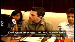 Ariel Sudah Kenal Dengan Mantan Suami Sophia Mueller