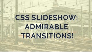 CSS Slideshow: Admirable Transitions! thumbnail