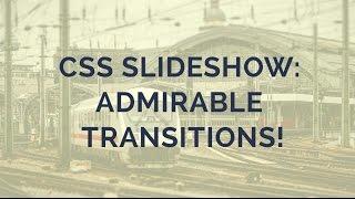 CSS Slideshow: Admirable Transitions! thumbnail