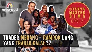 TRADER MENANG = RAMPOK UANG, YANG TRADER KALAH??? | TANYA MASTER GEMA Eps. 7