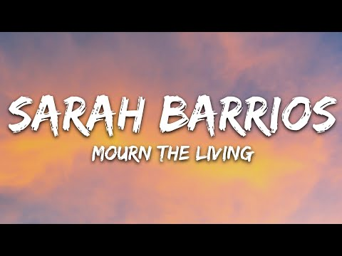 Sarah Barrios - Mourn The Living