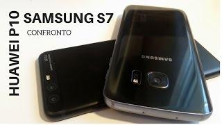 CONFRONTO Huawei P10 contro Samsung S7