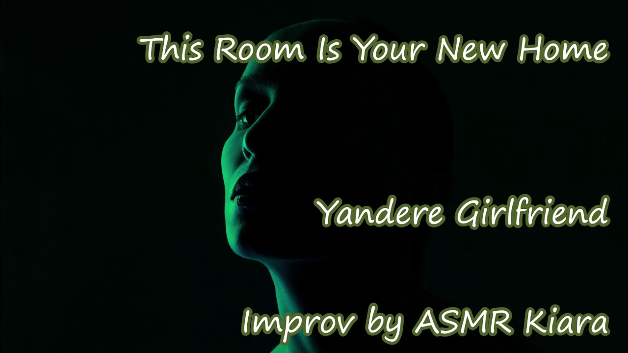 ASMR - This Room Is Your New Home   Yandere Girlfriend