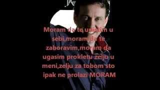 Dzenan Loncarevic - Moram - tekst - lyrics
