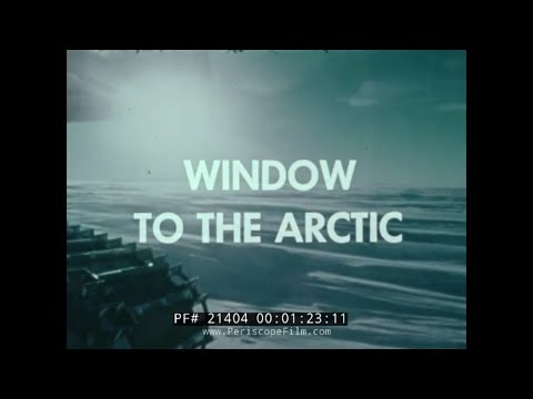 WINDOW IN THE ARCTIC  U.S. NAVY 1975 ARCTIC RESEARCH EFFORTS 21404