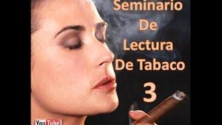 Seminario de Lectura de Tabaco #3 - ORACIÓN VELA Y TABACO