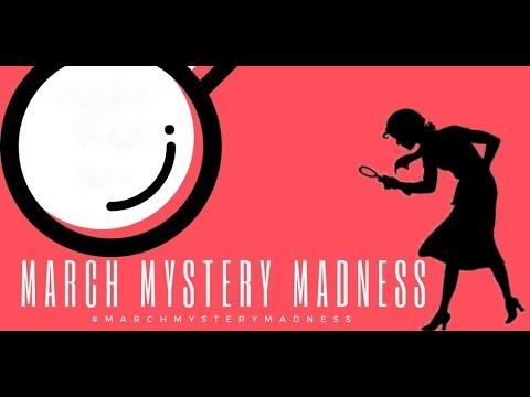 Exciting Announcement - March Mystery Madness 2018