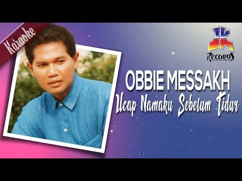 (Karaoke) Obbie Messakh - Ucap Namaku Sebelum Tidur