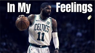 Kyrie Irving || In My Feelings || Drake - 2018 Celtics Mix Video