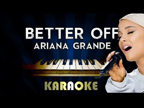 Better Off - Ariana Grande  Piano Karaoke Instrumental  Cover Sing Along