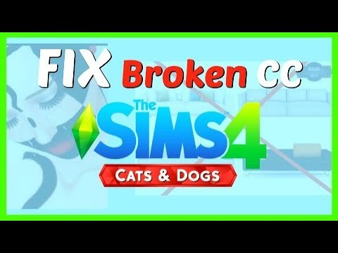 The Sims 4 How To Fix Custom Content That Was Broken - With The Sims 4 Cats and Dogs Patch Update