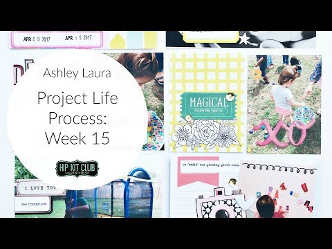Project Life Process | Ashley Laura | Hip Kit Club August 2017