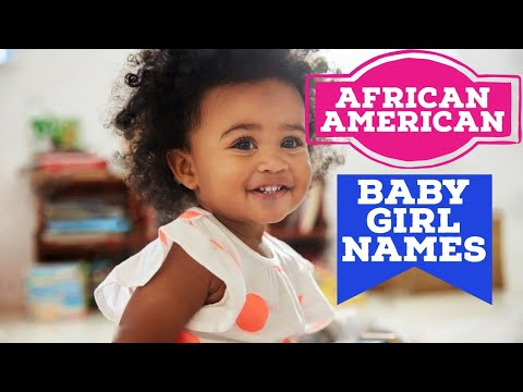 African American baby girl names (Unique Afro-American baby girl names)