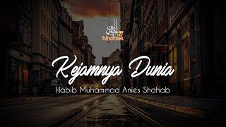 Video KEJAMNYA DUNIA - Habib Muhammad Bin Anies Shahab download MP3, 3GP, MP4, WEBM, AVI, FLV September 2018
