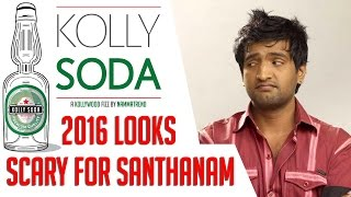 2016 looks scary for Santhanam