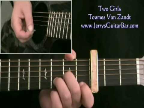 How To Play Townes Van Zandt Two Girls (intro only)