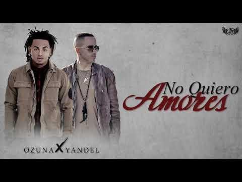 Ozuna &yandel remix no quiero amores