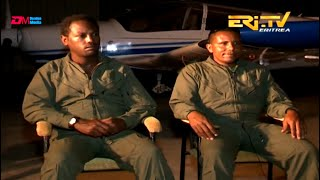 ERi-TV  ማእገር: Eritrean Air Force Pilot & Technician