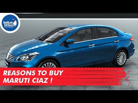 Reasons To Buy Maruti Ciaz !