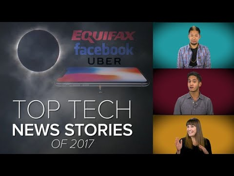 Top tech news stories of 2017