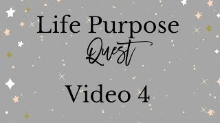 Life Purpose Quest Video 4 - Developing Your Passion