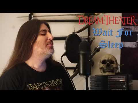 "Dream Theater "" Wait for Sleep "" ( vocal cover )"