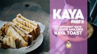 Two Ways to Make Great Kaya Toast | Part 2 | Hainanese-style Coconut Jam | Recipe