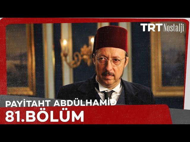 Payitaht Abdülhamid 81. Bölüm