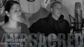 Be The Change - Live & Acoustic by 4urSacred w/ Dave & Rach Lomulder - For You Are Sacred