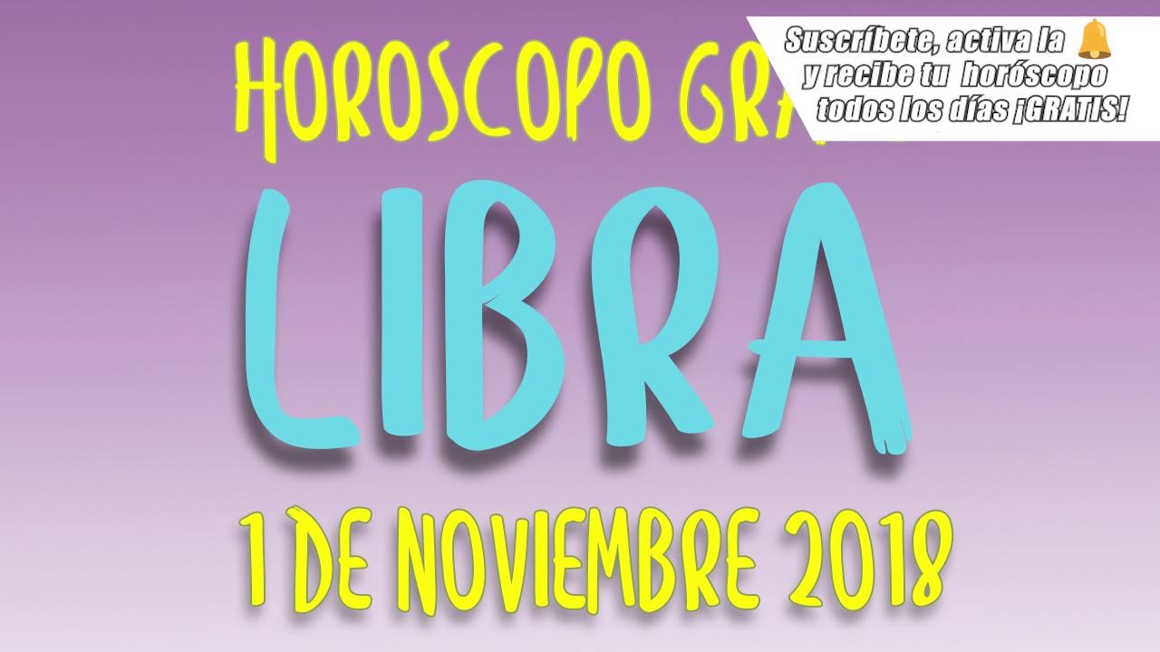 LIBRA Horóscopo de hoy 1 de noviembre de 2018 - YouTube