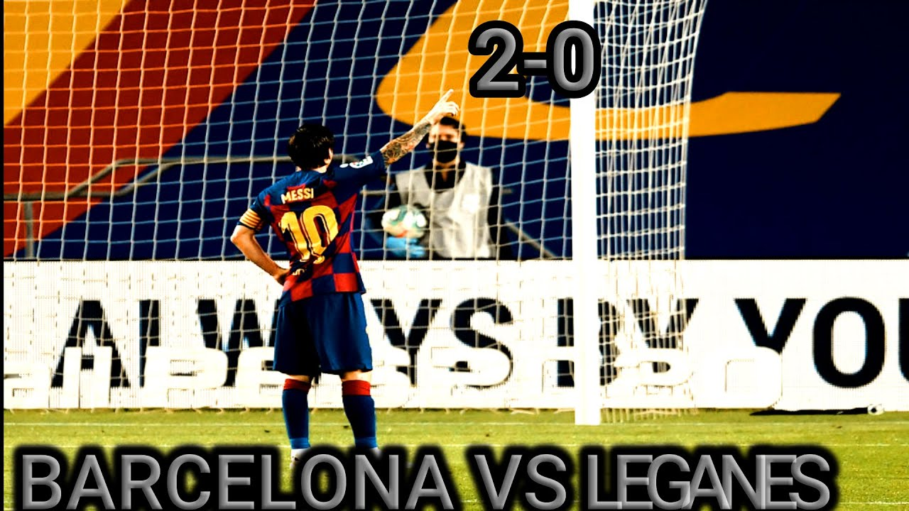 Fati And Messi Decide: FC Barcelona Versus Leganes Result And ...