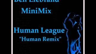 Ben Liebrand - Human League ~ Human Remix ~