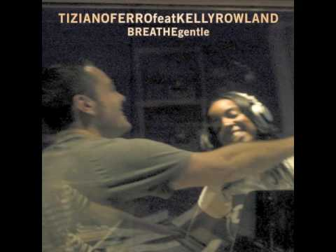 Tiziano Ferro Featuring Kelly Rowland ‎– Breathe Gentle