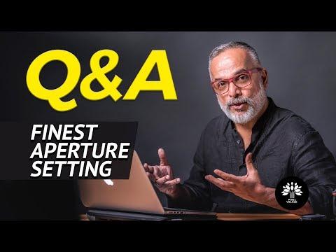 Q&A - Finest Aperture Setting