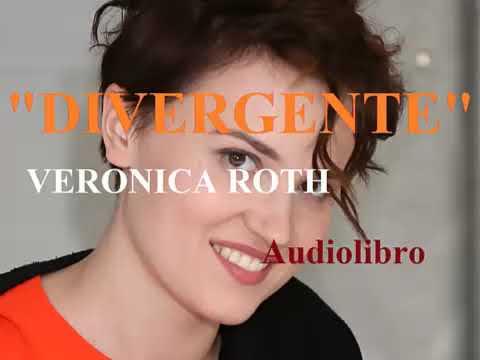DIVERGENTE Audiolibro Completo VERONICA ROTH