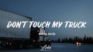 Breland - Dont Touch My Truck (Lyrics)