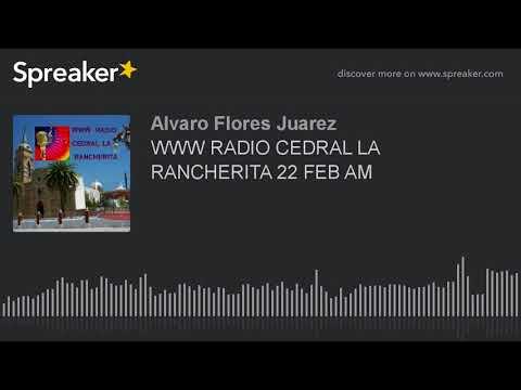 WWW RADIO CEDRAL LA RANCHERITA 22 FEB AM (part 15 of 16)