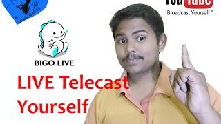How to Live Telecast yourself on online- BIGO LIVE