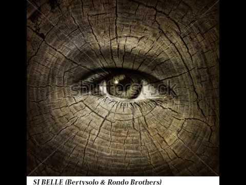 Si belle (Bertysolo & Rondo Brothers)