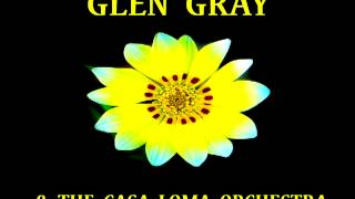 Glen Gray - Casa Loma Stomp